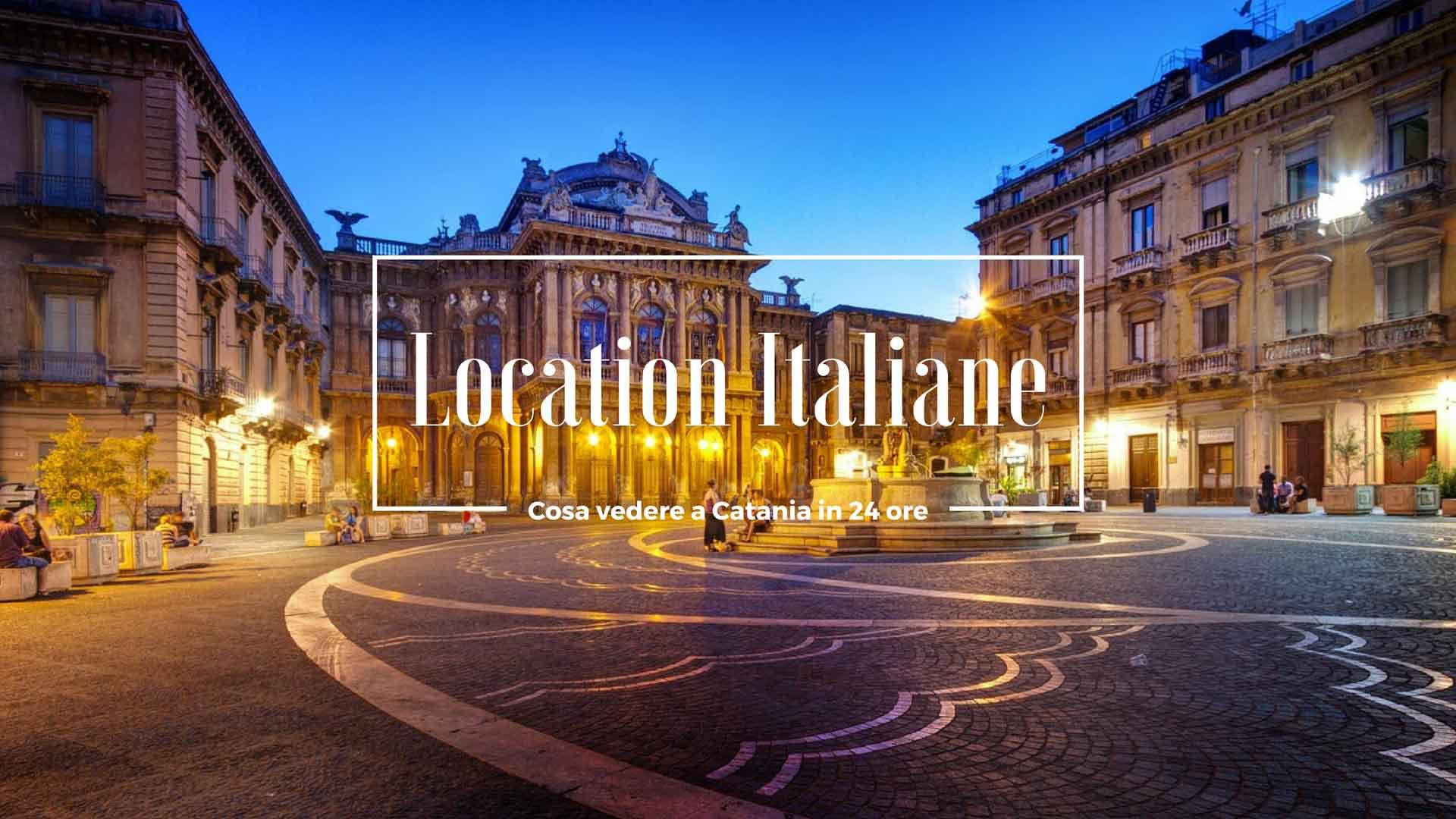 Cosa vedere a Catania in 24 ore