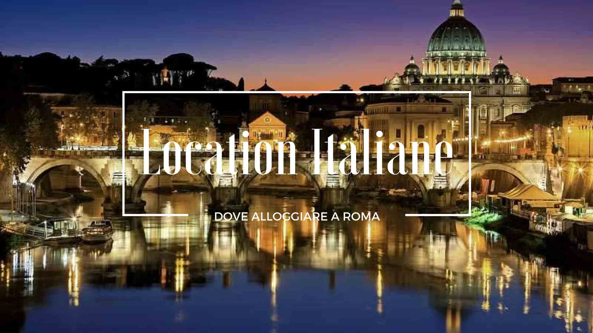 Dove alloggiare a Roma