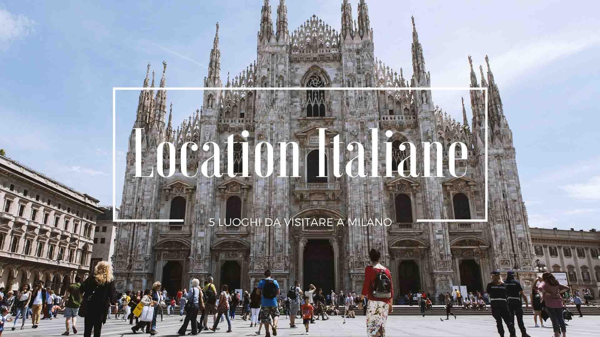 5 luoghi da visitare a Milano