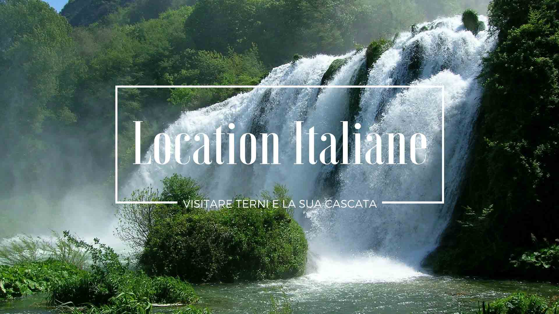 Visitare Terni e la sua cascata