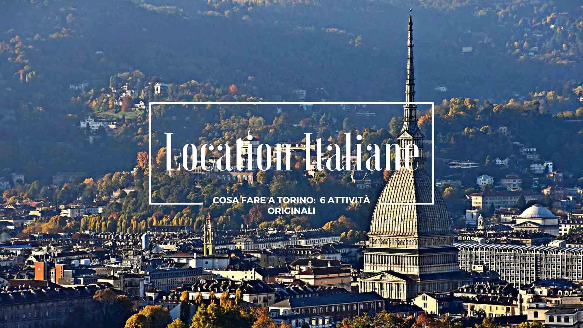 cosa fare a Torino 6 attività originali