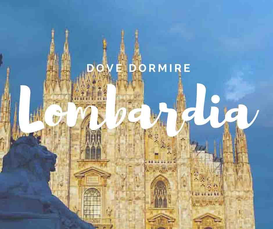Lombardia dove dormire