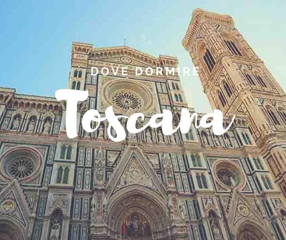 Toscana dove dormire