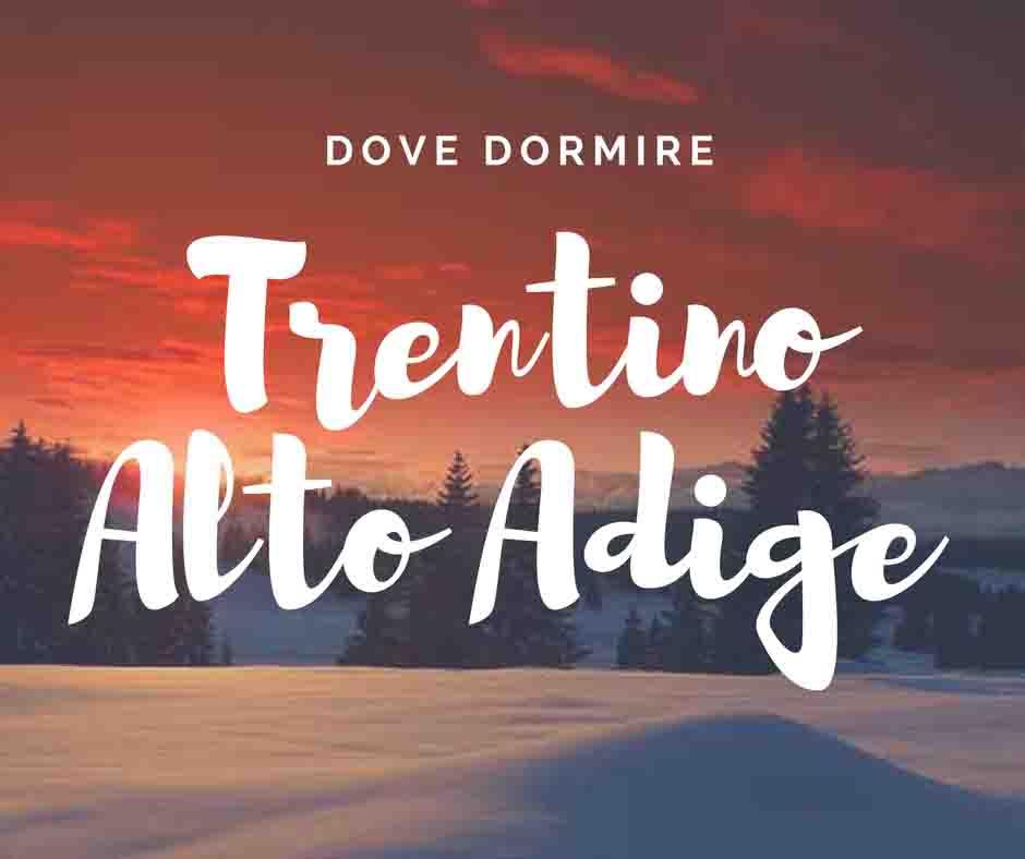 Trentino Alto Adige dove dormire