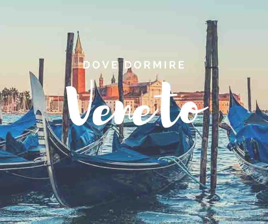 Veneto dove dormire