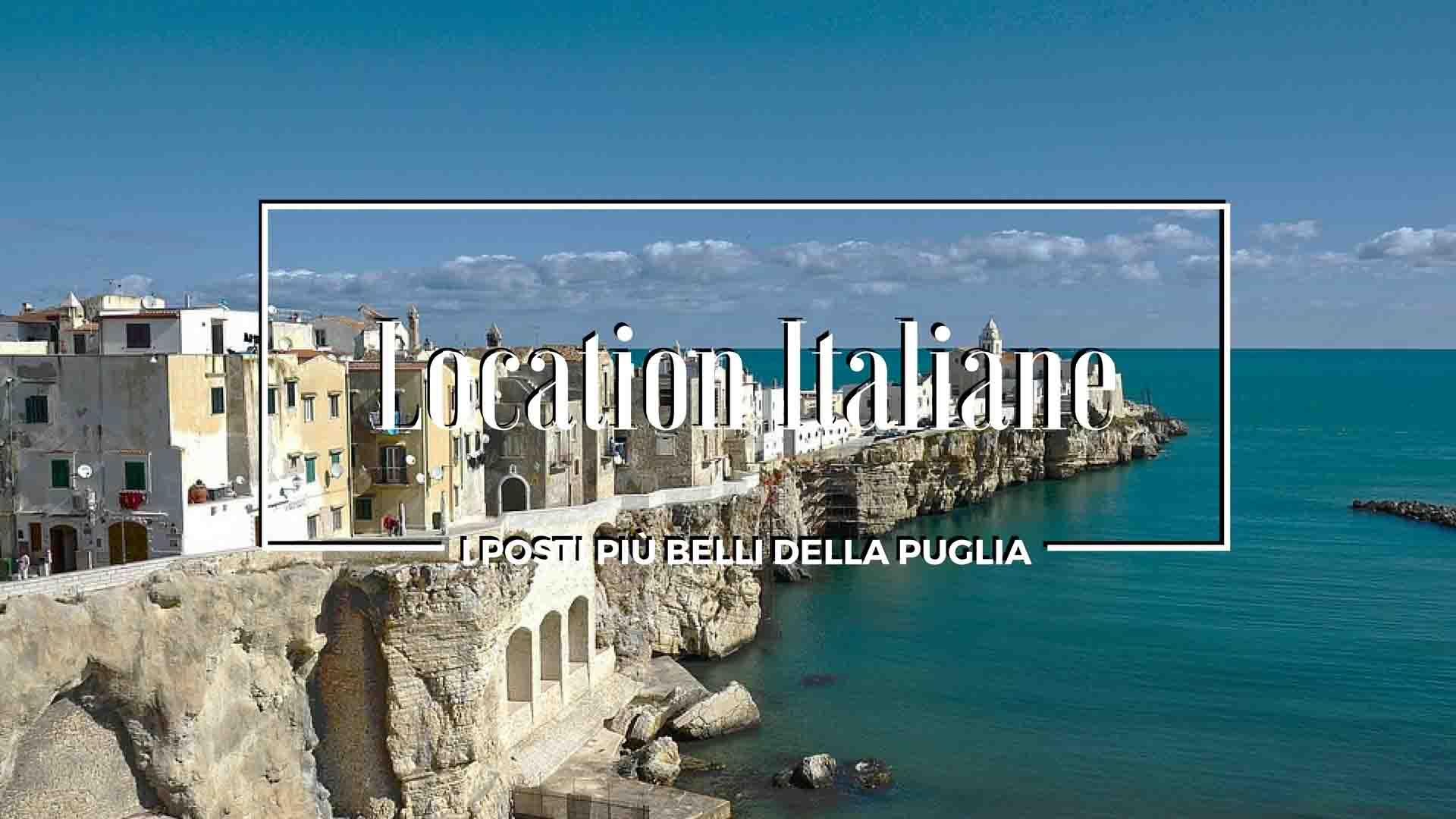 i posti più belli della puglia - location italiane